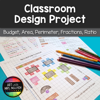 Awesome Classroom Design Project - Budget, Area, Perimeter, Fractions, Ratio