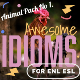 Awesome Idioms! For ENL ESL - Idioms with Animals - Pack 1