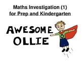 Awesome Ollie - Prep/Kindergarten Maths Investigation (1) Distance Learning