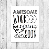 Awesome Work Coming Soon / Amazing Work Bulletin Board Printable