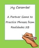 Ay Caramba: A Partner Game to Practice Realidades 2B Phrases