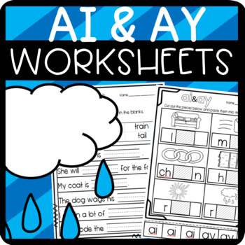Ay and Ai Worksheets: Cut and Paste Sorts, Cloze, Read and Draw, and more!
