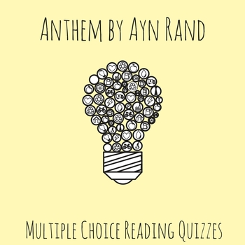 Ayn Rand's Anthem Multiple Choice Reading Quizzes