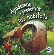 Ayudemos a preservar los hábitats