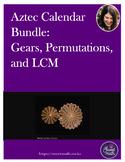 Aztec Calendar Math: Gears, Permutations, and LCM
