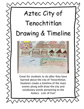 Aztec City of Tenochtitlan Drawing and Timeline