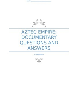 Aztec Empire Documentary Questions and Answers