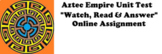 """Aztec Empire Unit Test with Online Articles """"Watch, Read & answer"""""""