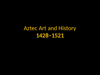 Aztec History and Art Traditions
