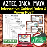 Aztec, Inca, Maya Guided Notes and PowerPoints, Interactiv