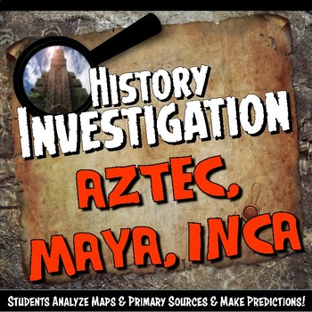 Aztec, Maya, Inca- Americas Investigation History Lesson Stations or PowerPoint