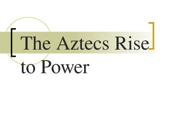 Aztec Rise to Power