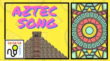 Aztec Song | History songs | La La La Learn