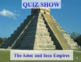 Aztec and Inca - Quiz Show - World History