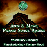 Aztec and Mayan Primary Source Readings - Vocabulary, Imag