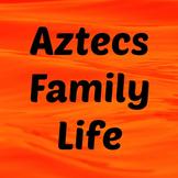 Aztecs Family Life