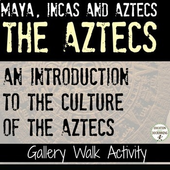 Aztecs Gallery Walk Activity for an Introduction to the Aztec Civilizatio