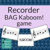 B-A-G Kaboom for Recorder Centers in Elementary Music