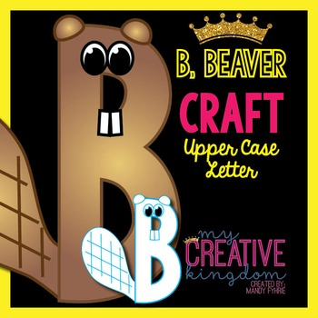 B - Beaver Upper Case Alphabet Letter Craft