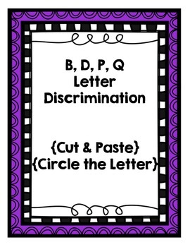 B, D, P, Q {Letter Discrimination Packet}