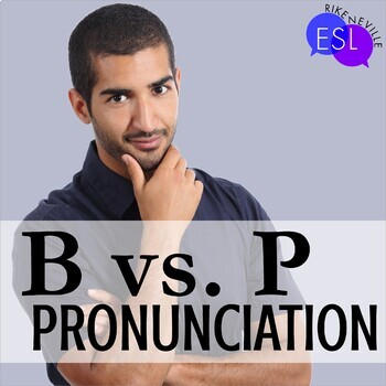 B P Pronunciation / Phonics for ESL Adults