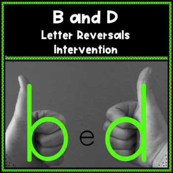 B and D Letter Reversals Intervention
