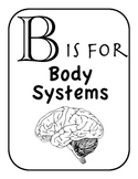 Distance Learning B is for Body Systems- Alphabet and Vocabulary Coloring Pages