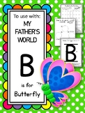 B is for Butterfly.  To Use with My Father's World.  Alpha