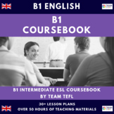 B1 Intermediate English Complete Course Book Lesson Plans  ESL / EFL (50+hours)
