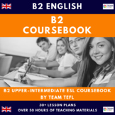 B2 Upper-Intermediate English Complete Course Book Lesson Plans ESL / EFL 50hrs
