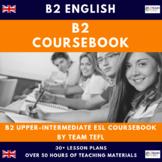 B2 Upper-Intermediate English Complete Coursebook ESL / EFL 50hrs