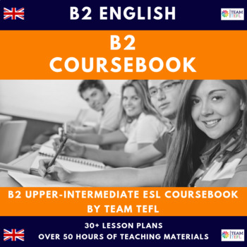 B2 Upper-Intermediate English Complete Coursebook ESL / EFL 50hrs