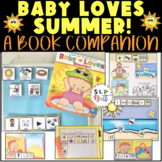 BABY LOVES SUMMER! BOOK COMPANION (AAC, PICTURE EXCHANGE)