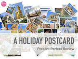 BACK FROM HOLIDAYS - Present Perfect Review with fun postcards!