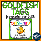 Goldfish Tag for BACK TO SCHOOL- ALL GRADES- OFISHALLY IN GRADE