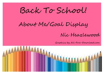 BACK TO SCHOOL - About Me/ My Goals