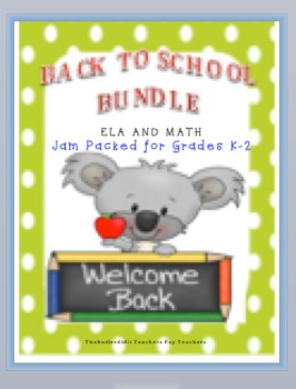 BACK TO SCHOOL BUNDLE~~ELA AND MATH~~JAM PACKED FOR GRADES K-2