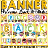 BACK TO SCHOOL CLASSROOM DECOR: WELCOME BACK EDITABLE BANNER