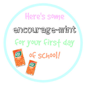 BACK TO SCHOOL GIFT TAGS - Here's some encouragemint for your first day