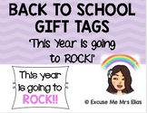 BACK TO SCHOOL GIFT TAGS - 'This year is going to ROCK'