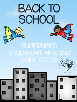 BACK TO SCHOOL Superhero shapes, letters, and color cards