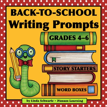 BACK-TO-SCHOOL WRITING PROMPTS • GRADES 4–6