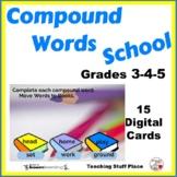 BACK to SCHOOL COMPOUND WORDS ... Grades 3-4-5     Paperless Internet Deck