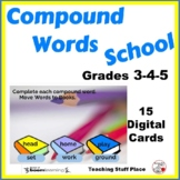 BACK to SCHOOL COMPOUND WORDS ... Grades 3-4-5     Paperless Internet Deck