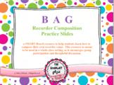 BAG Recorder Composition Practice Slides