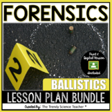 BALLISTICS LESSON PLAN BUNDLE [FORENSICS]