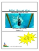 BAM! Body and Mind - A Program for Teens by Teens  Grades 9-12