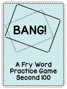 BANG! Sight Word Practice Game (Second 100 Fry Words)