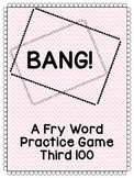 BANG! Sight Word Practice Game (Third 100 Fry Words)