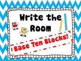 BASE TEN BLOCKS Write the Room